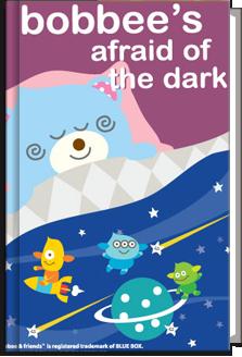 Bobbee's Afraid of the Dark